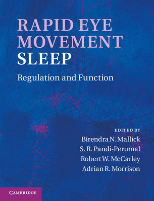 Rapid Eye Movement Sleep: Regulation and Function (BOK)