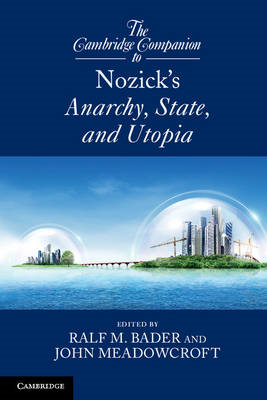 Cambridge Companion to Nozick's Anarchy, State, and Utopia (BOK)