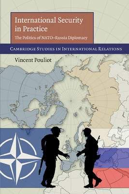 International Security in Practice: The Politics of NATO-Russia Diplomacy (BOK)