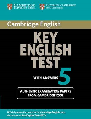 Cambridge Key English Test 5 Student's Book with Answers: Official Examination Papers from Universit (BOK)
