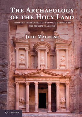 The Archaeology of the Holy Land: From the Destruction of Solomon's Temple to the Muslim Conquest (BOK)