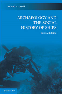 Archaeology and the Social History of Ships (BOK)