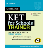 KET for Schools Trainer Practice Tests without Answers (BOK)