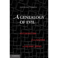 A Genealogy of Evil: Anti-semitism from Nazism to Islamic Jihad (BOK)