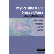 Physical Illness and Drugs of Abuse: A Review of the Evidence (BOK)