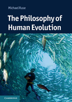 The Philosophy of Human Evolution: A Philosophical Introduction (BOK)