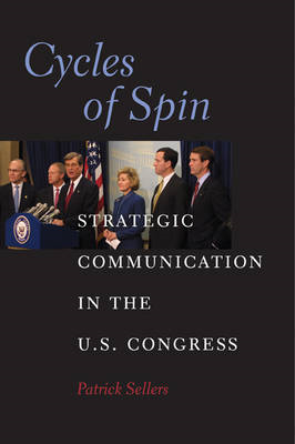 Cycles of Spin: Strategic Communication in the U.S. Congress (BOK)
