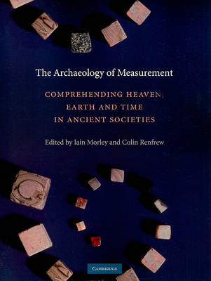 The Archaeology of Measurement: Comprehending Heaven, Earth and Time in Ancient Societies (BOK)