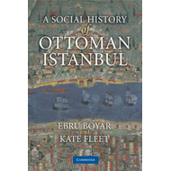 A Social History of Ottoman Istanbul (BOK)