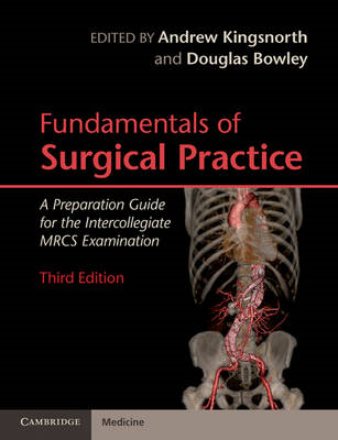 Fundamentals of Surgical Practice: A Preparation Guide for the Intercollegiate MRCS Examination (BOK)