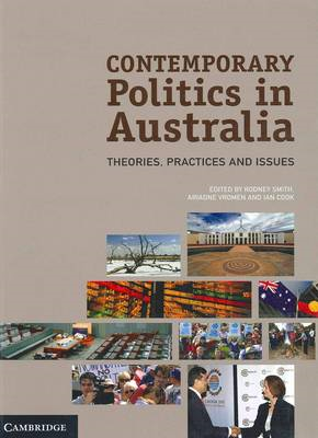 Contemporary Politics in Australia: Theories, Practices and Issues (BOK)