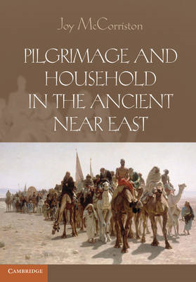 Pilgrimage and Household in the Ancient Near East (BOK)