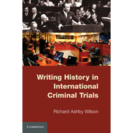 Writing History in International Criminal Trials (BOK)