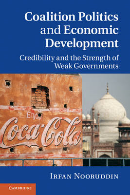 Coalition Politics and Economic Development: Credibility and the Strength of Weak Governments (BOK)