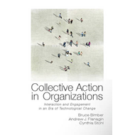 Collective Action in Organizations: Interaction and Engagement in an Era of Technological Change (BOK)