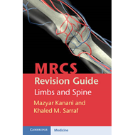 MRCS Revision Guide: Limbs and Spine (BOK)