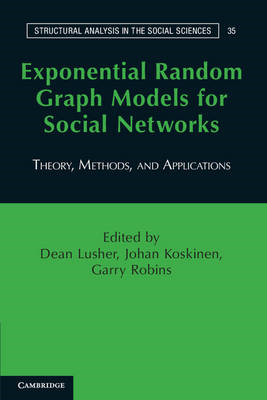 Exponential Random Graph Models for Social Networks: Theory, Methods, and Applications (BOK)