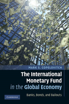 The International Monetary Fund in the Global Economy: Banks, Bonds, and Bailouts (BOK)