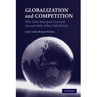 Globalization and Competition: Why Some Emergent Countries Succeed While Others Fall Behind (BOK)