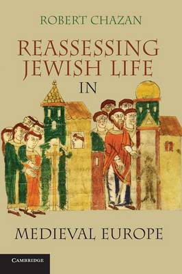 Reassessing Jewish Life in Medieval Europe (BOK)