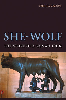 She-Wolf: The Story of a Roman Icon (BOK)