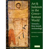 Art and Judaism in the Greco-Roman World: Toward a New Jewish Archaeology (BOK)