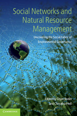 Social Networks and Natural Resource Management: Uncovering the Social Fabric of Environmental Gover (BOK)