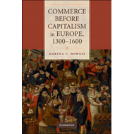 Commerce Before Capitalism in Europe, 1300-1600 (BOK)