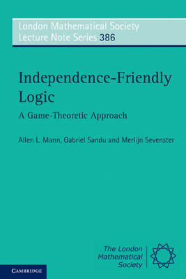 Independence-Friendly Logic: A Game-theoretic Approach (BOK)
