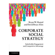 Corporate Social Strategy: Stakeholder Engagement and Competitive Advantage (BOK)