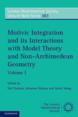 Motivic Integration and Its Interactions with Model Theory and Non-archimedean Geometry: Volume 1: V (BOK)