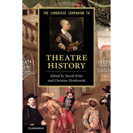 Cambridge Companion to Theatre History (BOK)
