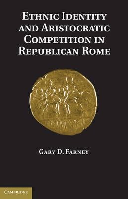 Ethnic Identity and Aristocratic Competition in Republican Rome (BOK)