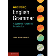 Analysing English Grammar: A Systemic-Functional Introduction (BOK)