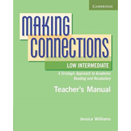 Making Connections Low Intermediate Teacher's Manual: A Strategic Approach to Academic Reading and V (BOK)