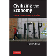 Civilizing the Economy: A New Economics of Provision (BOK)