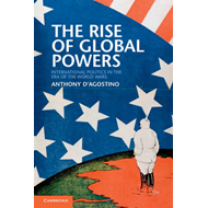 The Rise of Global Powers: International Politics in the Era of the World Wars (BOK)