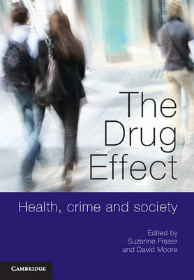 The Drug Effect: Health, Crime and Society (BOK)
