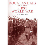 Douglas Haig and the First World War (BOK)