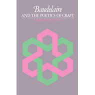 Baudelaire and the Poetics of Craft (BOK)