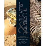 The Artist and the Scientists: Bringing Prehistory to Life (BOK)