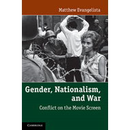 Gender, Nationalism, and War: Conflict on the Movie Screen (BOK)