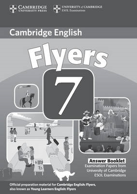 Cambridge Young Learners English Tests 7 Flyers Answer Booklet: Examination Papers from University o (BOK)