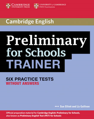 Preliminary for Schools Trainer Six Practice Tests without A (BOK)