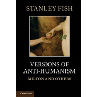 Versions of Anti-Humanism: Milton and Others (BOK)