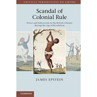 Scandal of Colonial Rule: Power and Subversion in the British Atlantic During the Age of Revolution (BOK)
