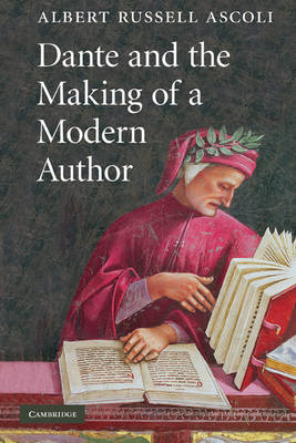 Dante and the Making of a Modern Author (BOK)