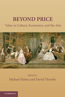 Beyond Price: Value in Culture, Economics, and the Arts (BOK)