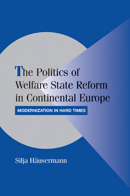 Politics of Welfare State Reform in Continental Europe (BOK)
