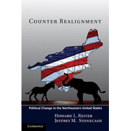 Counter Realignment: Political Change in the Northeastern United States (BOK)